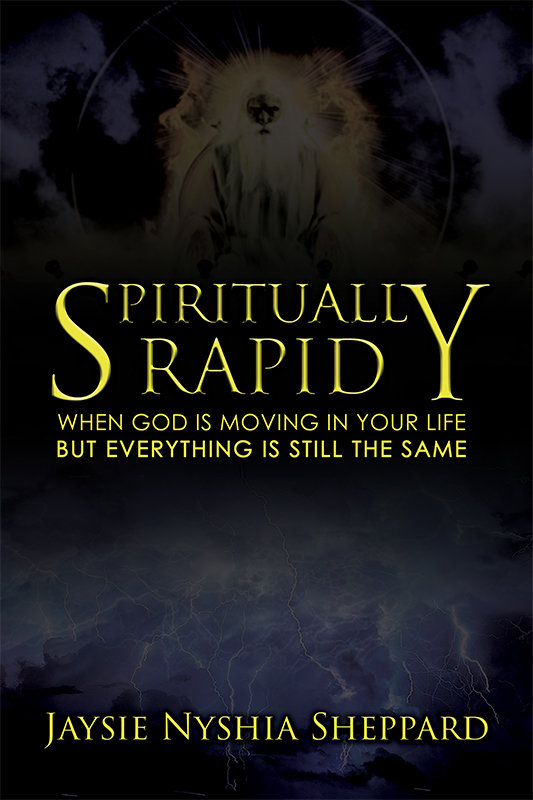 Spiritually Rapid: When God Is Moving in Your Life But Everything Is Still the Same (Paperback)
