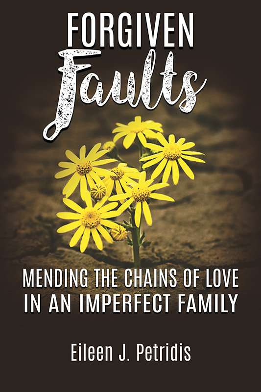 Forgiven Faults: Mending the Chains of Love in an Imperfect Family (eBook)