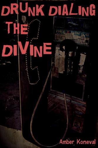 Drunk Dialing the Divine (eBook)*
