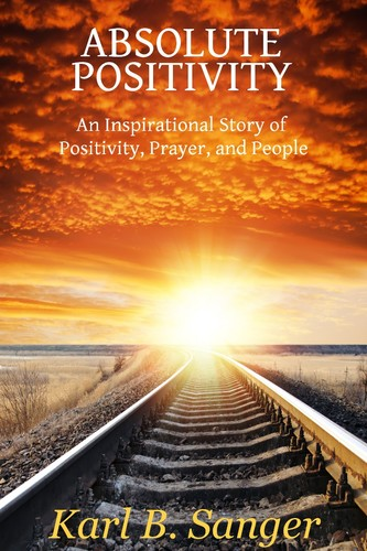 Absolute Positivity: An Inspirational Story of Positivity, Prayer, and People (eBook)