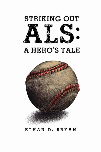 Striking Out ALS: A Hero's Tale (eBook)