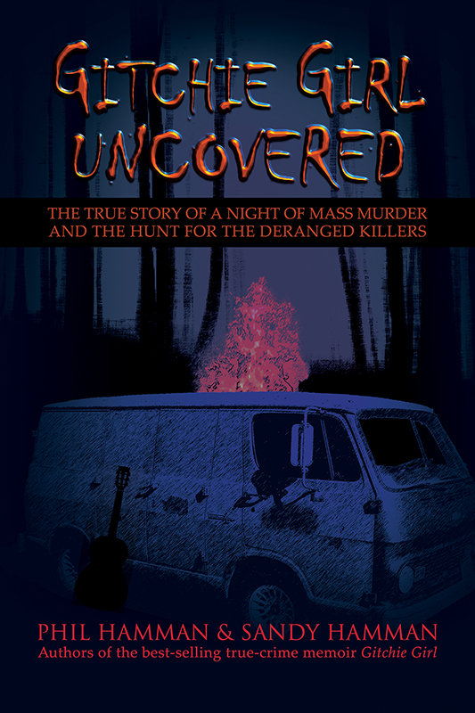 Gitchie Girl Uncovered: The True Story of a Night of Mass Murder and the Hunt for the Deranged Killers (eBook)*