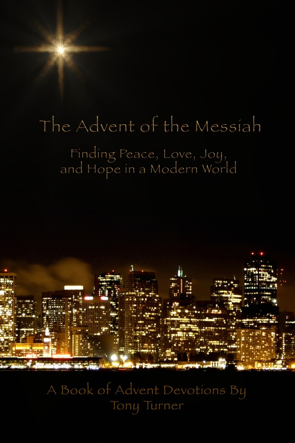 The Advent of the Messiah: Finding Peace, Love, Joy, and Hope in a Modern World (eBook)