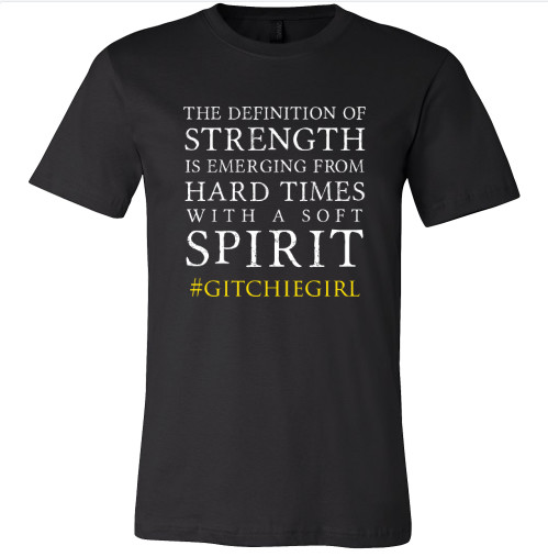 #GitchieGirl - Tough Times/Soft Spirit T-Shirt Shirt (Black)