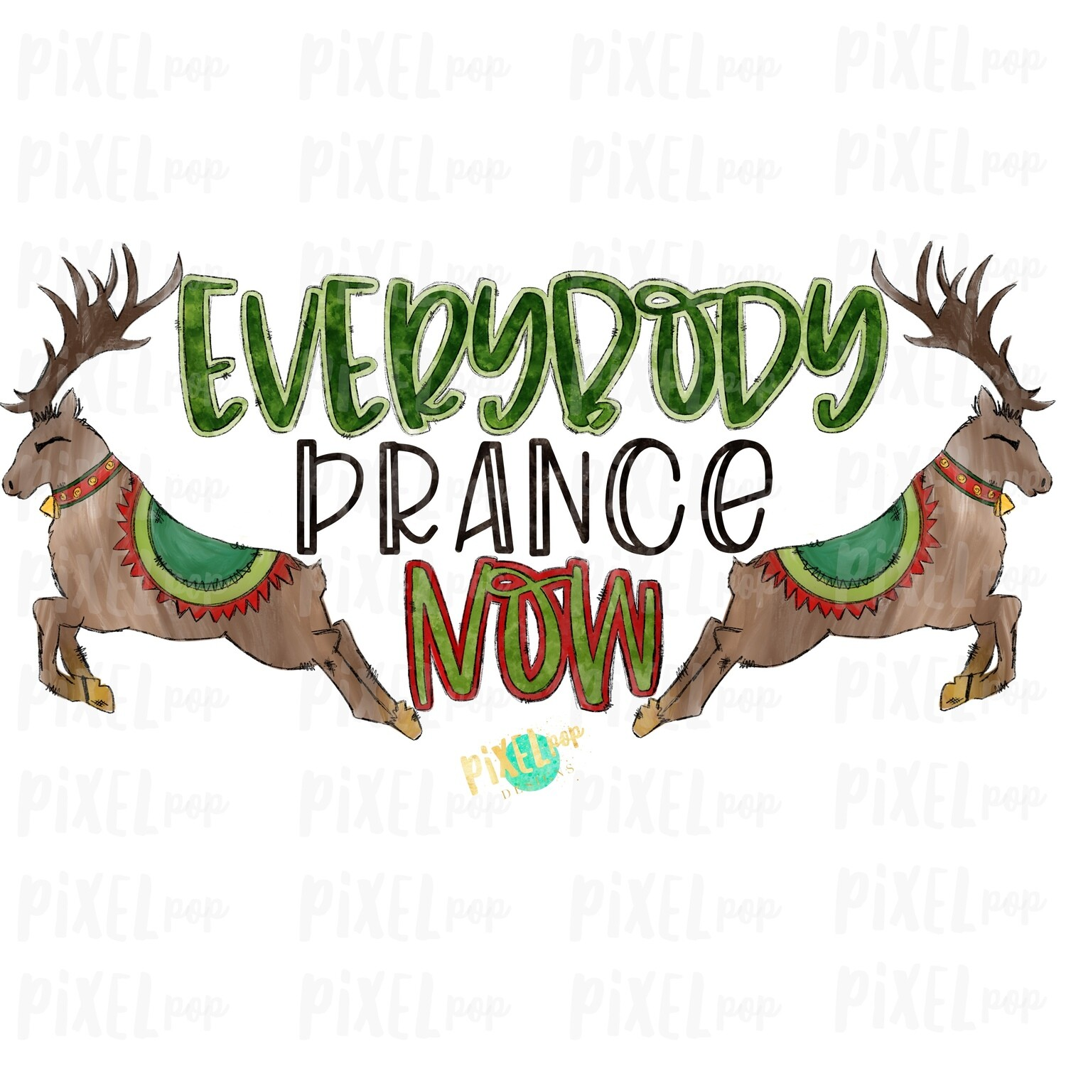 "Reindeer ""Everybody Prance Now"" Watercolor Sublimation PNG 