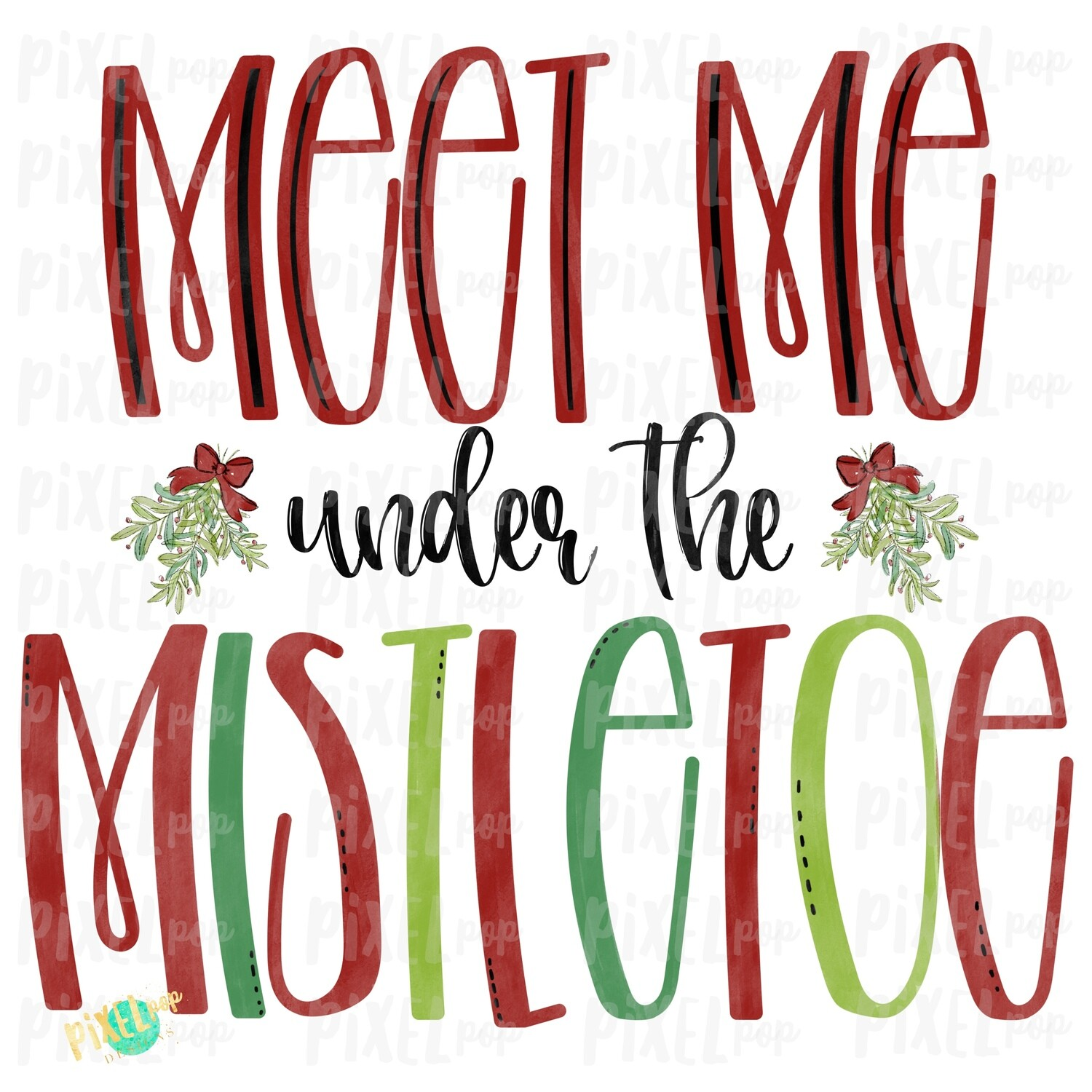 Meet Me Under the Mistletoe Hand Painted Digital Watercolor Sublimation PNG | Clip Art PNG | Digital Art | Printable Artwork | Christmas