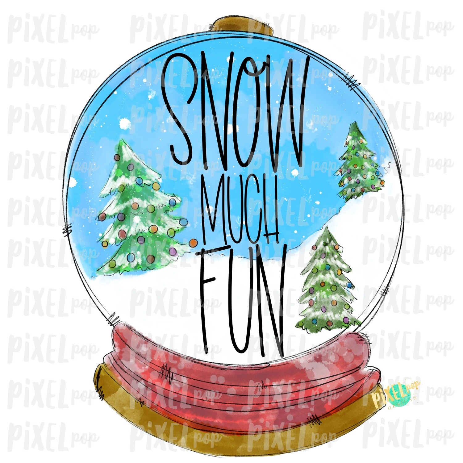 Snow Much Fun Winter Snow Globe Scene Watercolor Sublimation PNG | Hand Drawn Design | Sublimation PNG | Digital Download | Printable Art