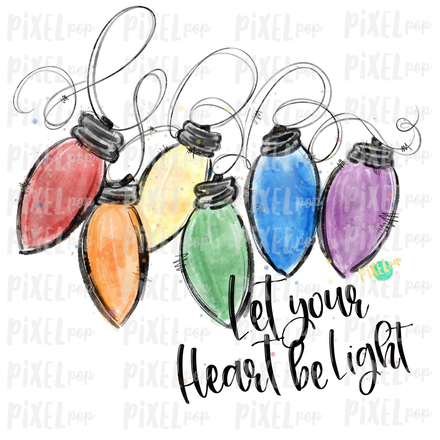Let Your Heart Be Light Christmas Lights Watercolor Sublimation PNG | Hand Drawn Design | Sublimation PNG | Digital Download | Printable Art