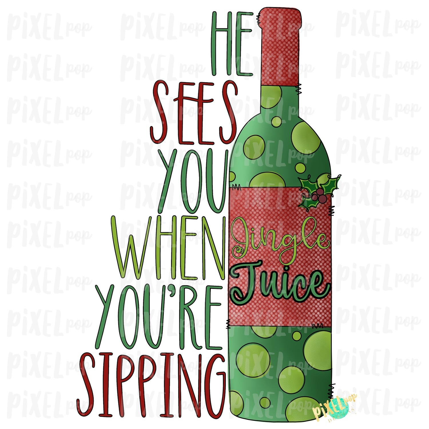 He Sees You When You're Sipping Wine Sublimation Art PNG | Christmas Art | Drawn Design | Sublimation PNG | Digital Download | Printable