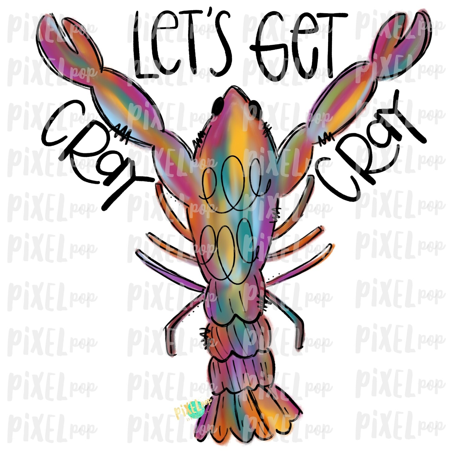 Let's Get Cray Cray Crawfish Art Sublimation PNG | New Orleans | Hand Painted Design | Mardi Gras Design | Digital Download | Clip Art