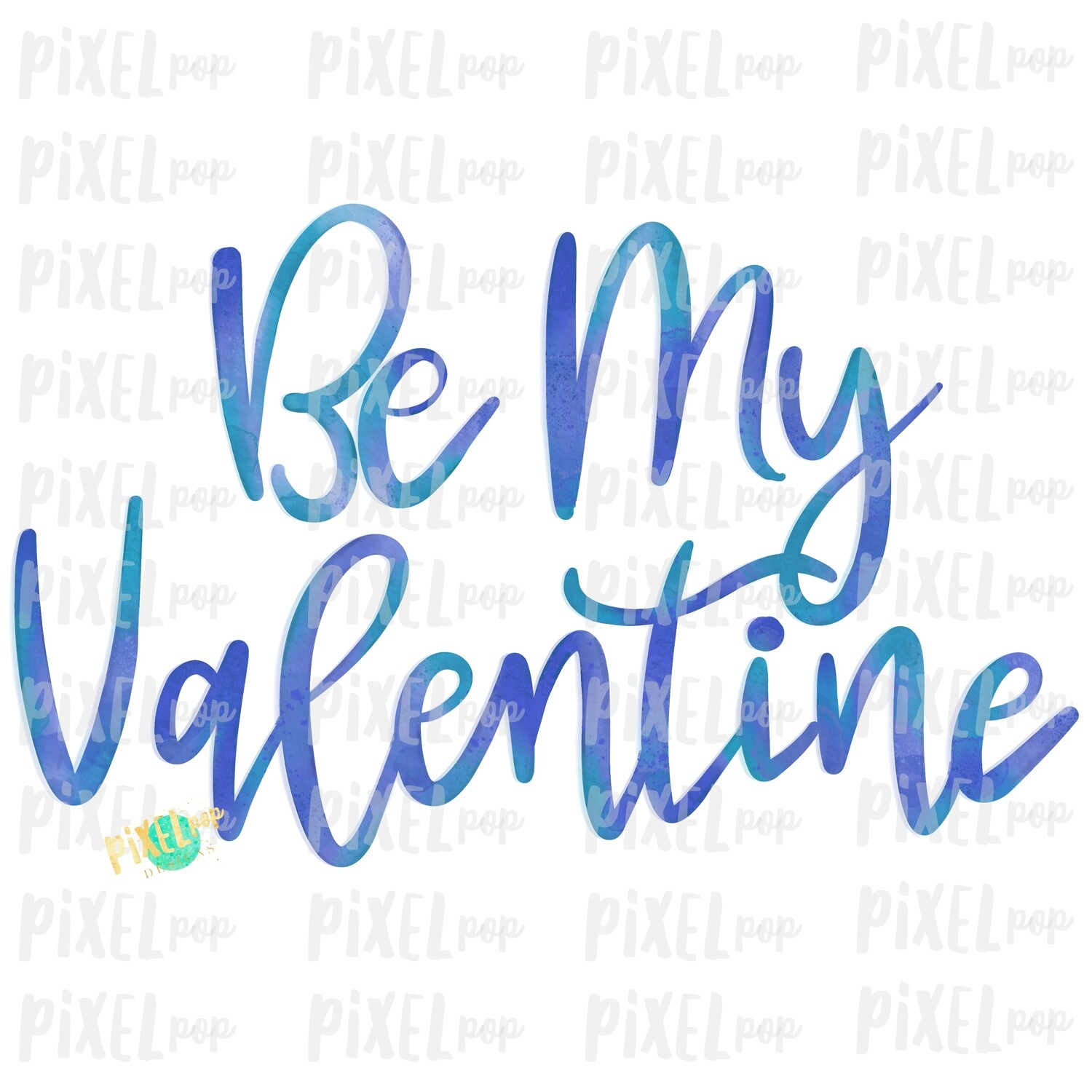 Be My Valentine in Blues Watercolor Sublimation PNG   Valentine Day Art   Printable Valentine   Digital Download   Printable Art   Clip Art