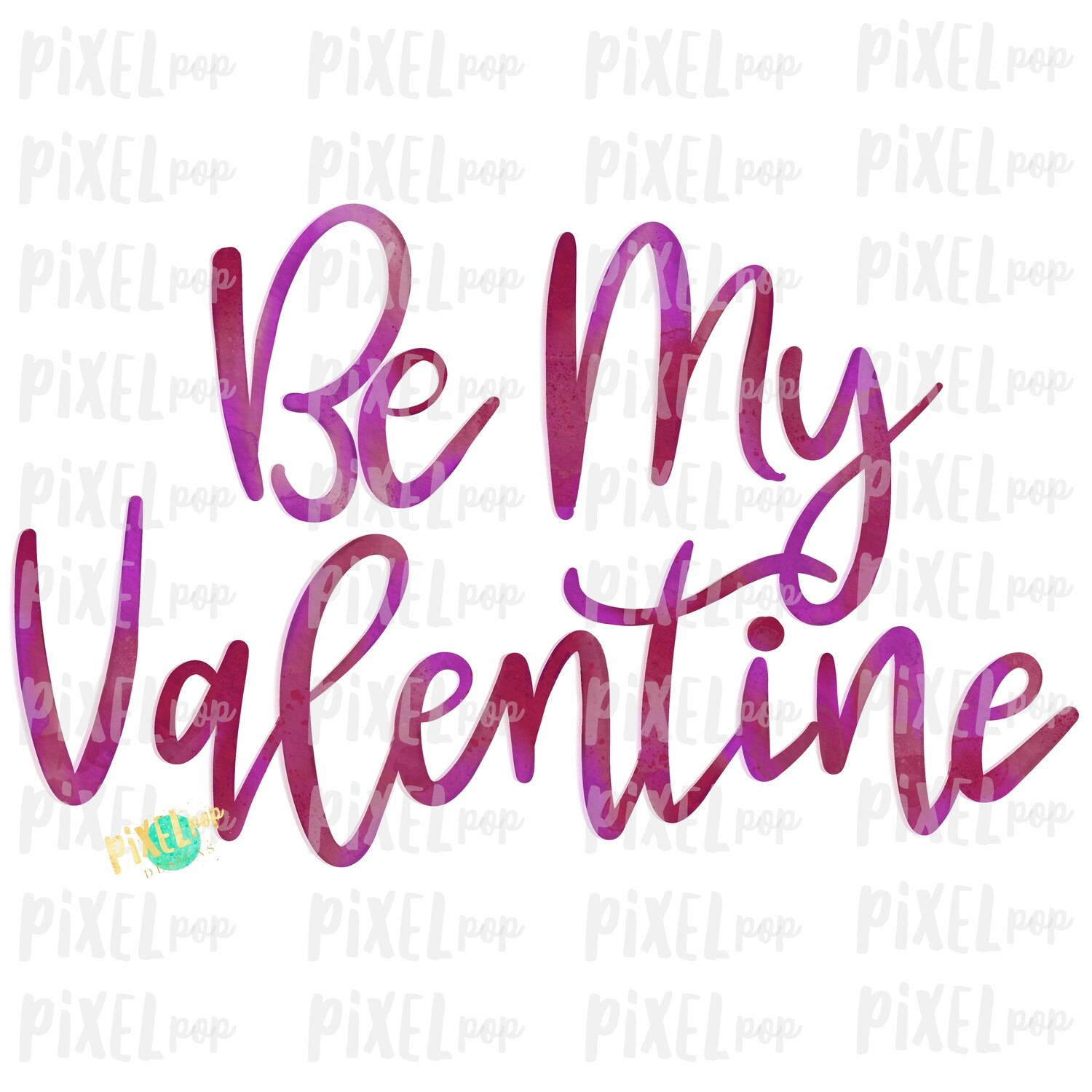 Be My Valentine in Pinks Watercolor Sublimation PNG | Valentine Day Art | Printable Valentine | Digital Download | Printable Art | Clip Art