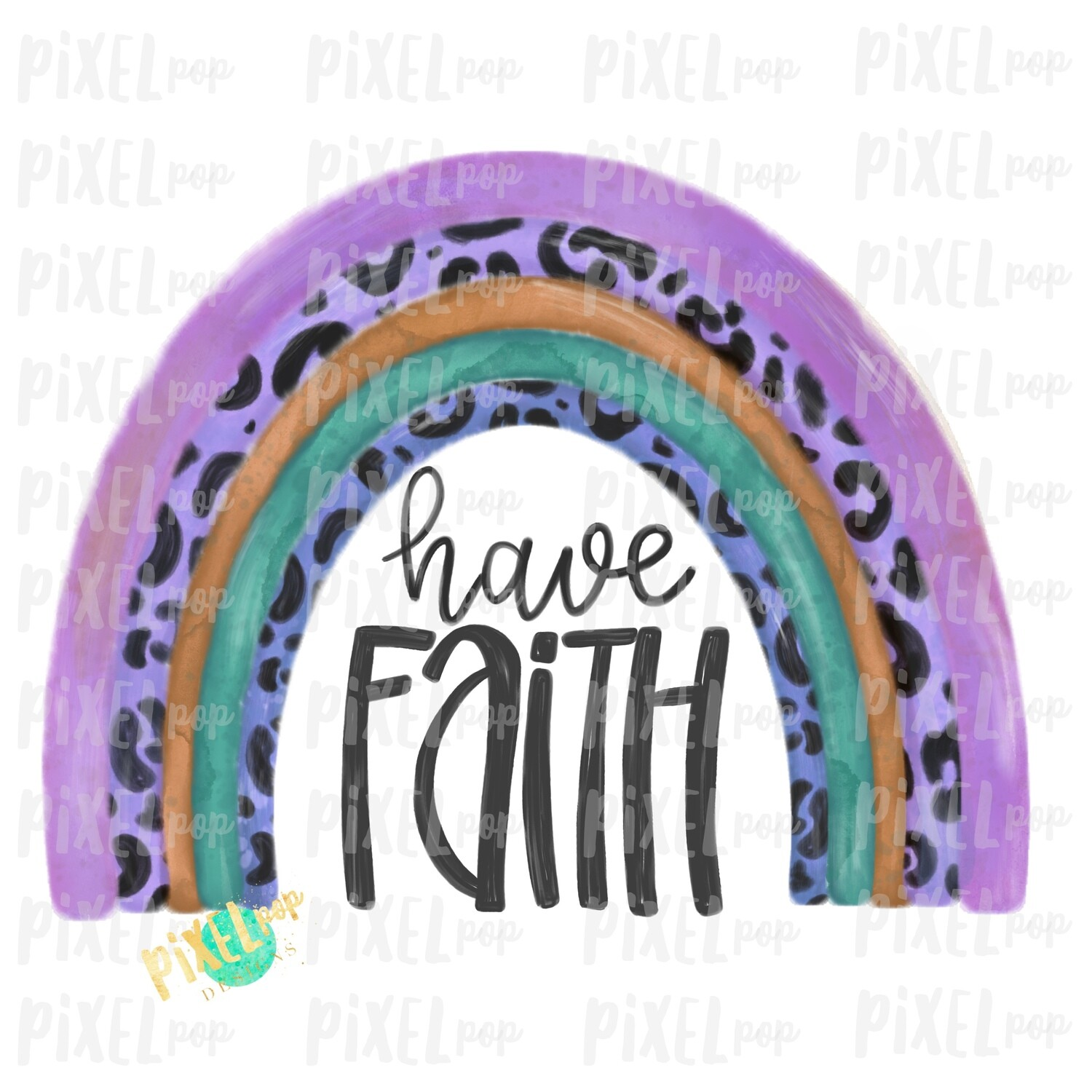 Have Faith Leopard Print Rainbow Purples Watercolor Sublimation PNG | Miscarriage Infant Pregnancy Loss | Hand Drawn | Sublimation | Digital Download | Printable