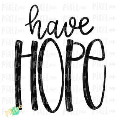 Have Hope Hand Drawn Sublimation PNG | Faith Design | Faith Lettering | Religious Sublimation | Hand Drawn | Digital Sublimation Printable