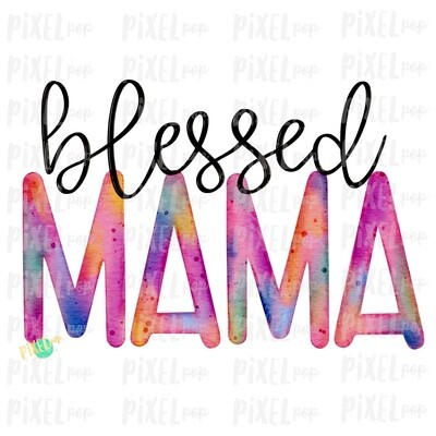Blessed Mama Watercolor Mother's Day Sublimation Design PNG | Hand Drawn PNG | Sublimation PNG | Digital Download | Printable Art | Clip Art