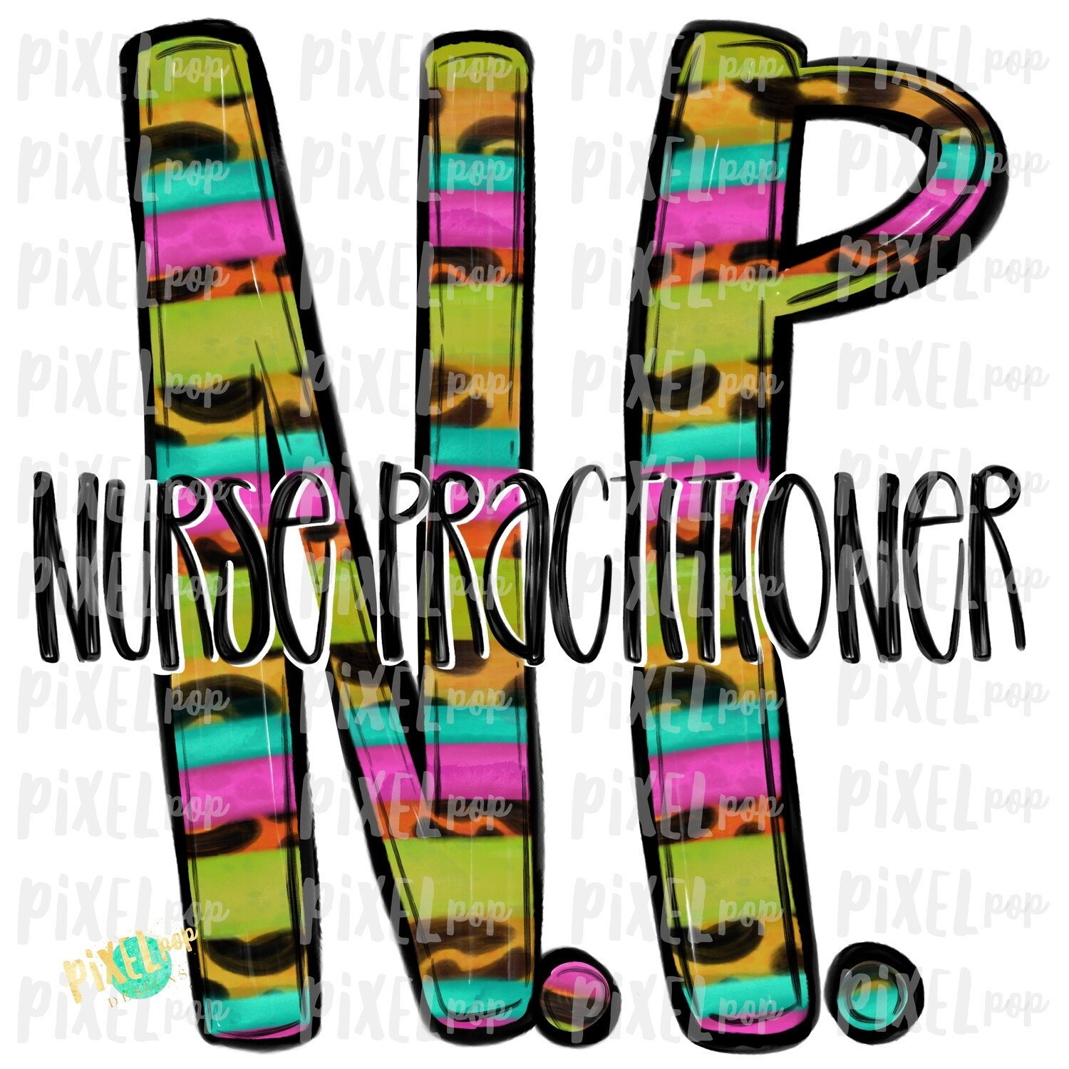 Nurse Practitioner NP Bright Sublimation Design | Sublimation | Hand Drawn Art | Nursing PNG | Medical Art | Digital Download | Art Clipart