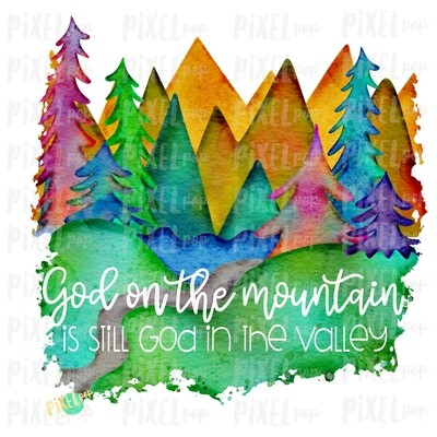 God on the Mountain is Still God in the Valley Sublimation Art PNG | Hand Drawn Art | Sublimation PNG | Digital Download | Printable Art