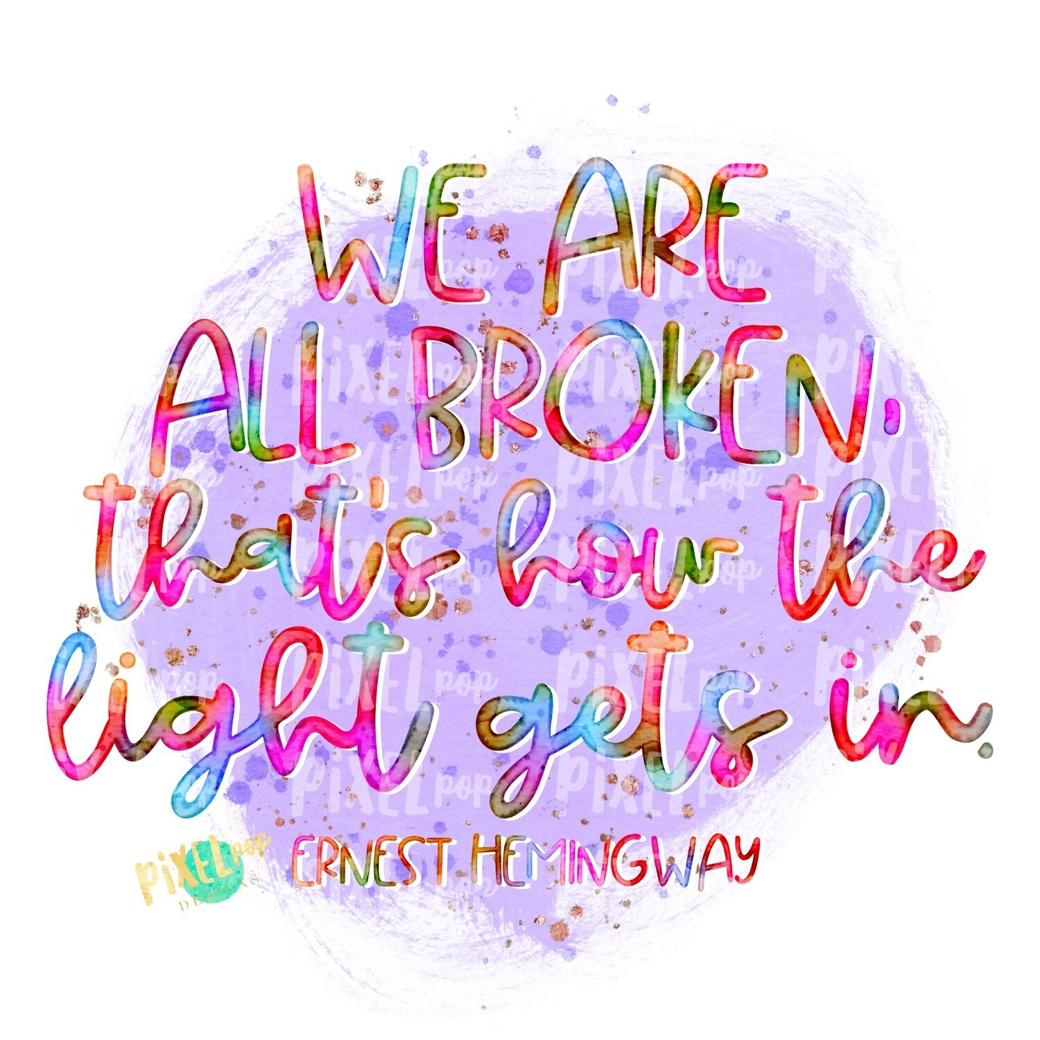 We Are All Broken Hemingway Sublimation Design PNG | Hand Drawn PNG | Sublimation PNG | Digital Download | Printable Art | Clip Art