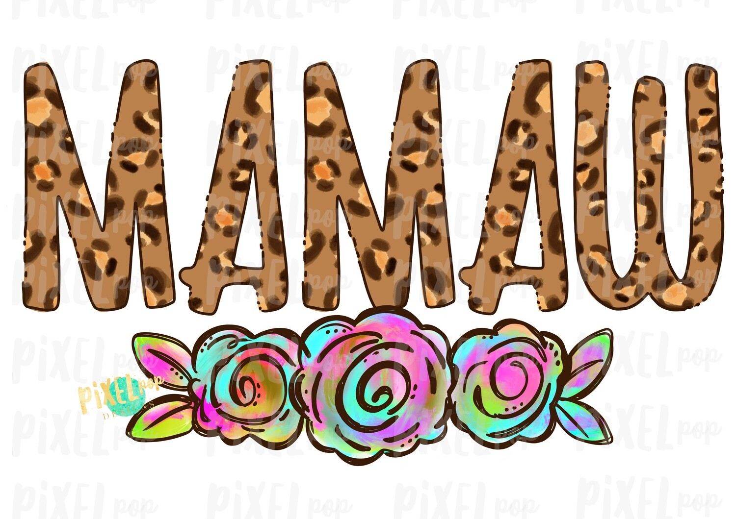 Mamaw Leopard Flowers Mother's Day Sublimation Design PNG | Hand Drawn PNG | Sublimation PNG | Digital Download | Printable Art | Clip Art