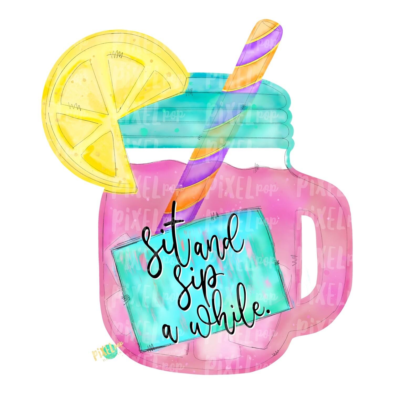Sit and Sip A While Pink Lemonade Watercolor PNG | Sublimation | Print and Press | Pink Lemonade Design | Printable | Digital Download | Lemonade Clip Art | Hand Painted Digital Art