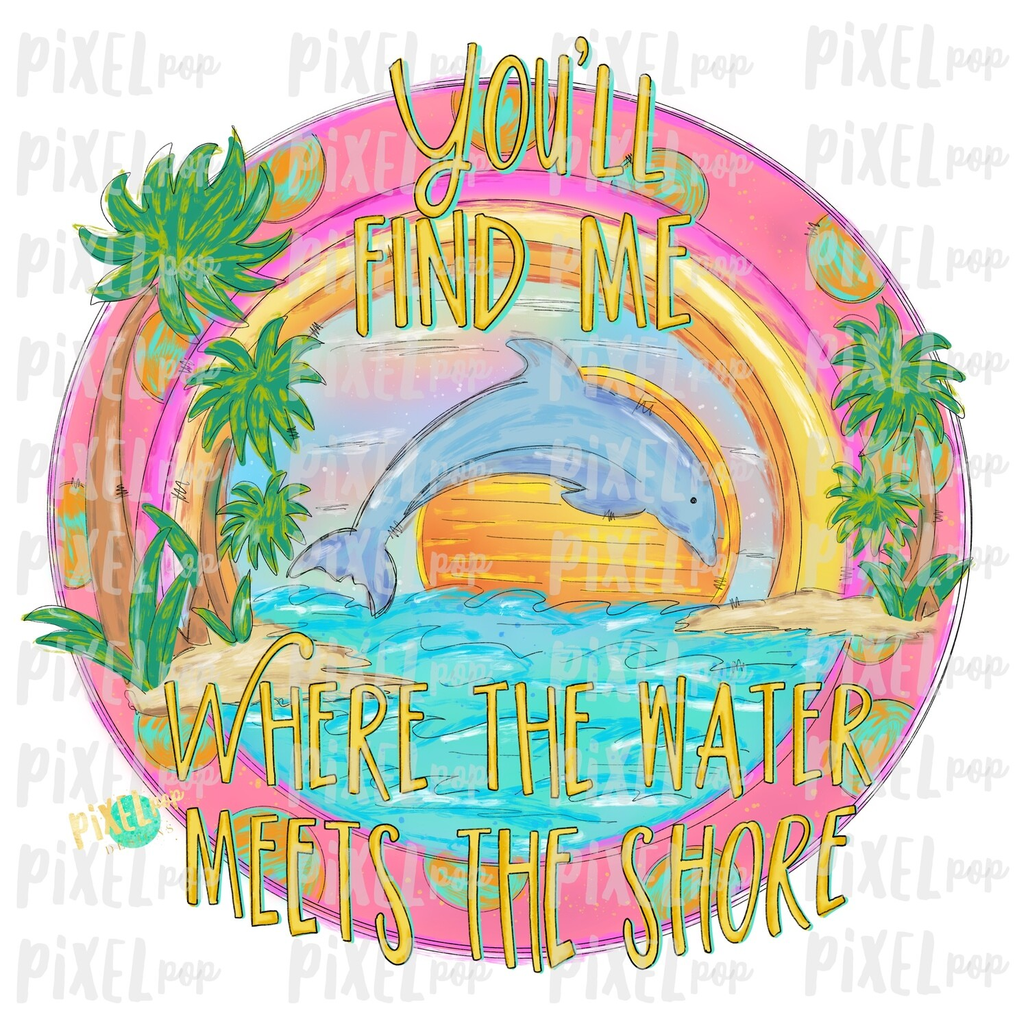 You'll Find Me Where the Water Meets the Shore PNG | Sublimation | Hand Drawn PNG | Beach Art | Digital Download | Printable Art | Clip Art