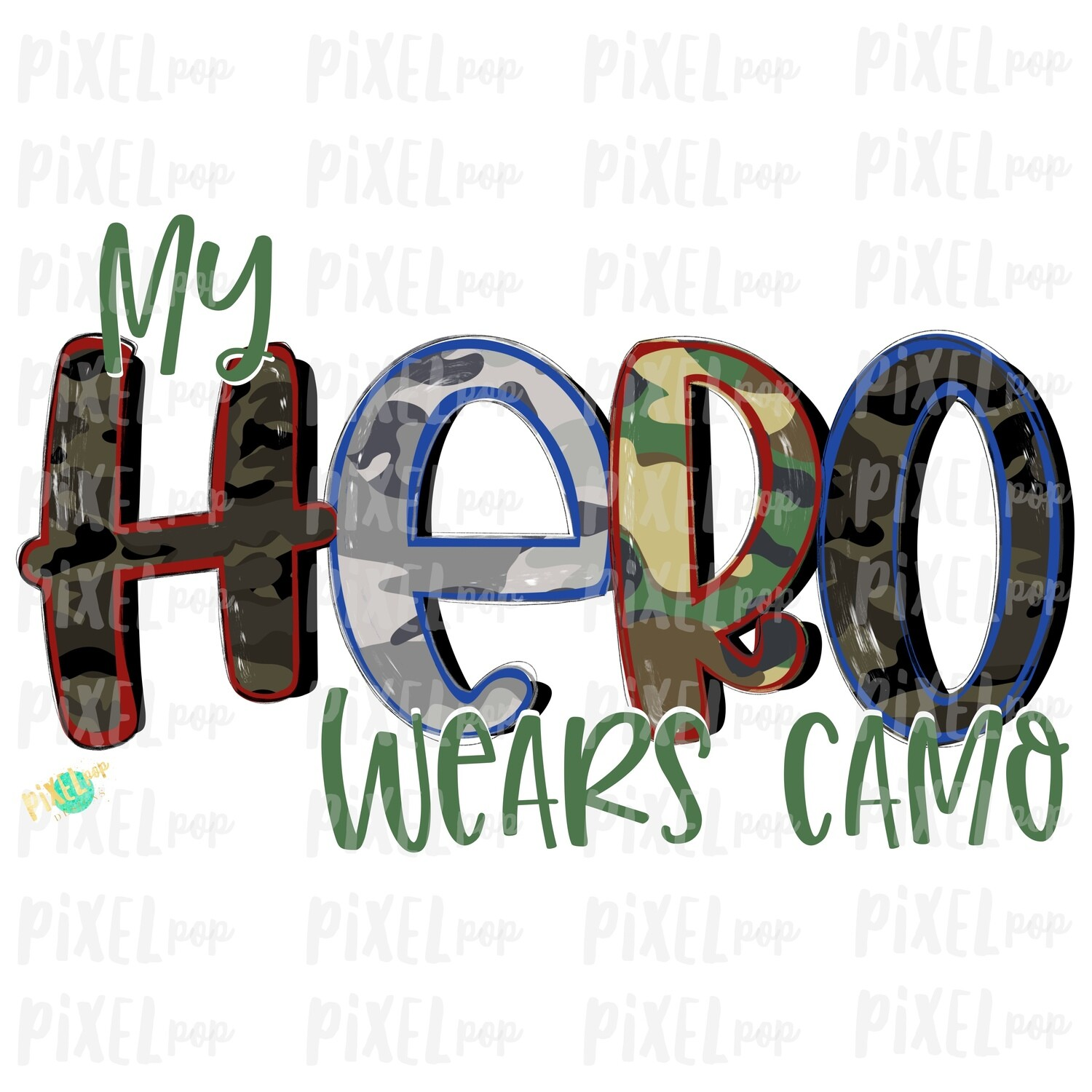 My Hero Wears Camo PNG | Hand Painted | Sublimation Design | Military Design | Camouflage Digital Art | Printable Art | Clip Art