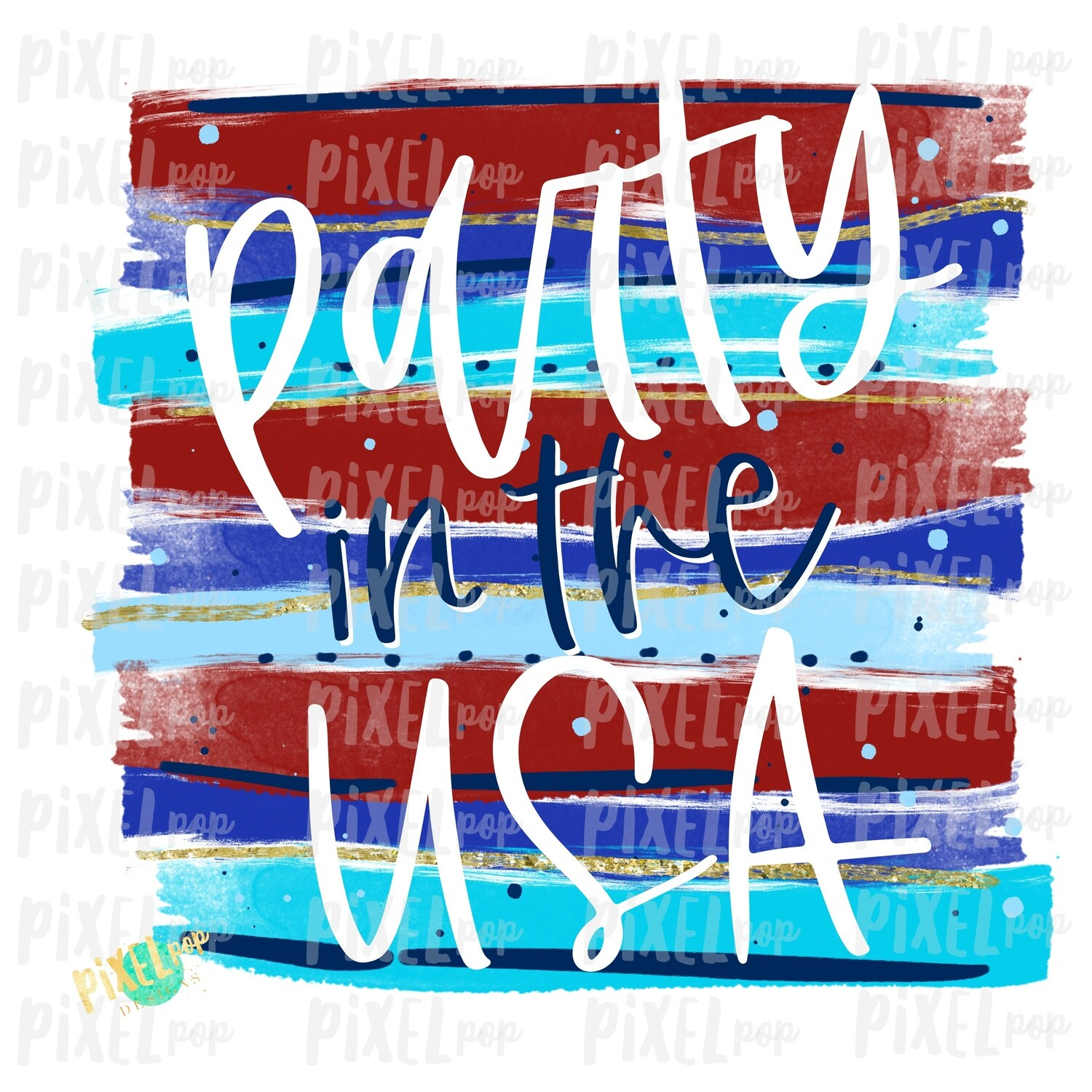Party in the USA Brush Stroke Watercolor PNG | Sublimation Design | July 4 Design | Independence Day Digital Art | Printable  | Clip Art