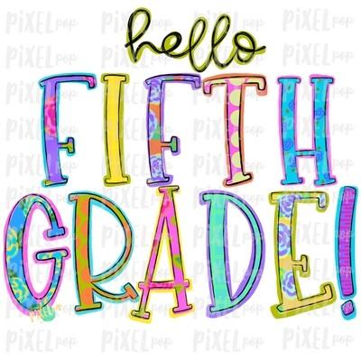 Hello Fifth Grade Bright PNG Design | School Design | Sublimation | Digital Art | Hand Painted | Digital Download | Printable Artwork | Art