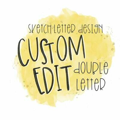 Custom Sketch Letter (DOUBLE LETTER)