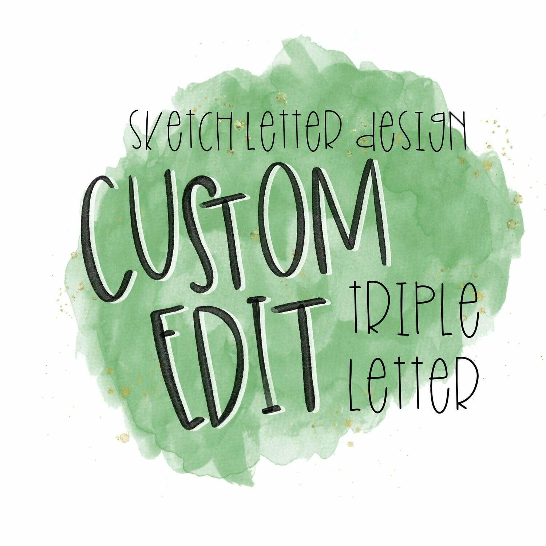 Custom Sketch Letter (TRIPLE LETTER)