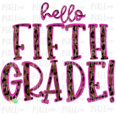 Hello Fifth Grade Leopard Pink PNG Design | School Design | Sublimation | Digital Art | Hand Painted | Digital Download | Printable Artwork | Art