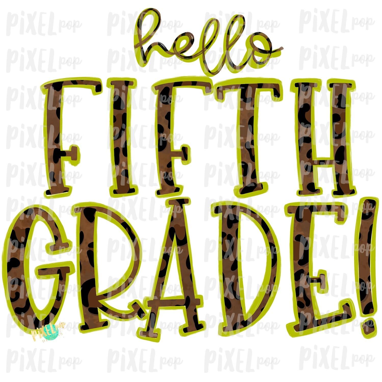 Hello Fifth Grade Leopard Lime PNG Design | School Design | Sublimation | Digital Art | Hand Painted | Digital Download | Printable Artwork | Art