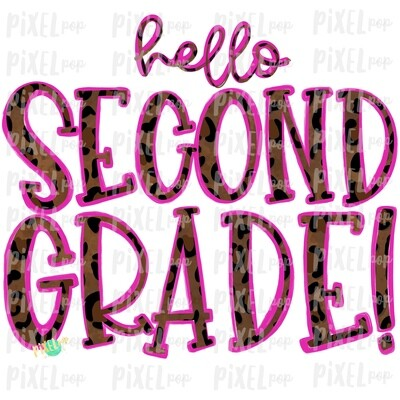 Hello Second Grade Leopard Pink PNG Design | School Design | Sublimation | Digital Art | Hand Painted | Digital Download | Printable Artwork | Art