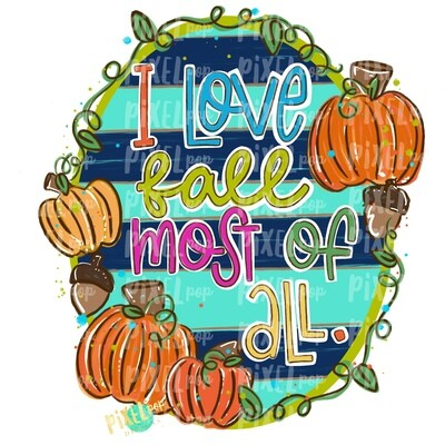 I Love Fall Most Of All Frame PNG | Fall Hand Painted | Sublimation Design | Sublimation PNG | Digital Download | Printable Artwork | Art