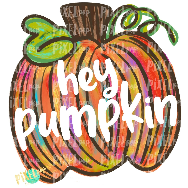 Hey Pumpkin Orange Colorful Pumpkin PNG | Hand Painted Art | Fall Design | Fall Art | Sublimation PNG | Digital Art | Printable Artwork