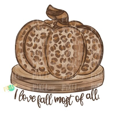I Love Fall Most of All Leopard Print Pumpkin on Wood Slice PNG | Hand Painted Art | Sublimation PNG | Digital Art | Printable Artwork | Art