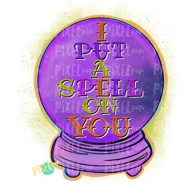 I Put A Spell on You Crystal Ball PNG | Halloween Sublimation Design | Witch Sublimation PNG | Digital Download | Printable Artwork | Art