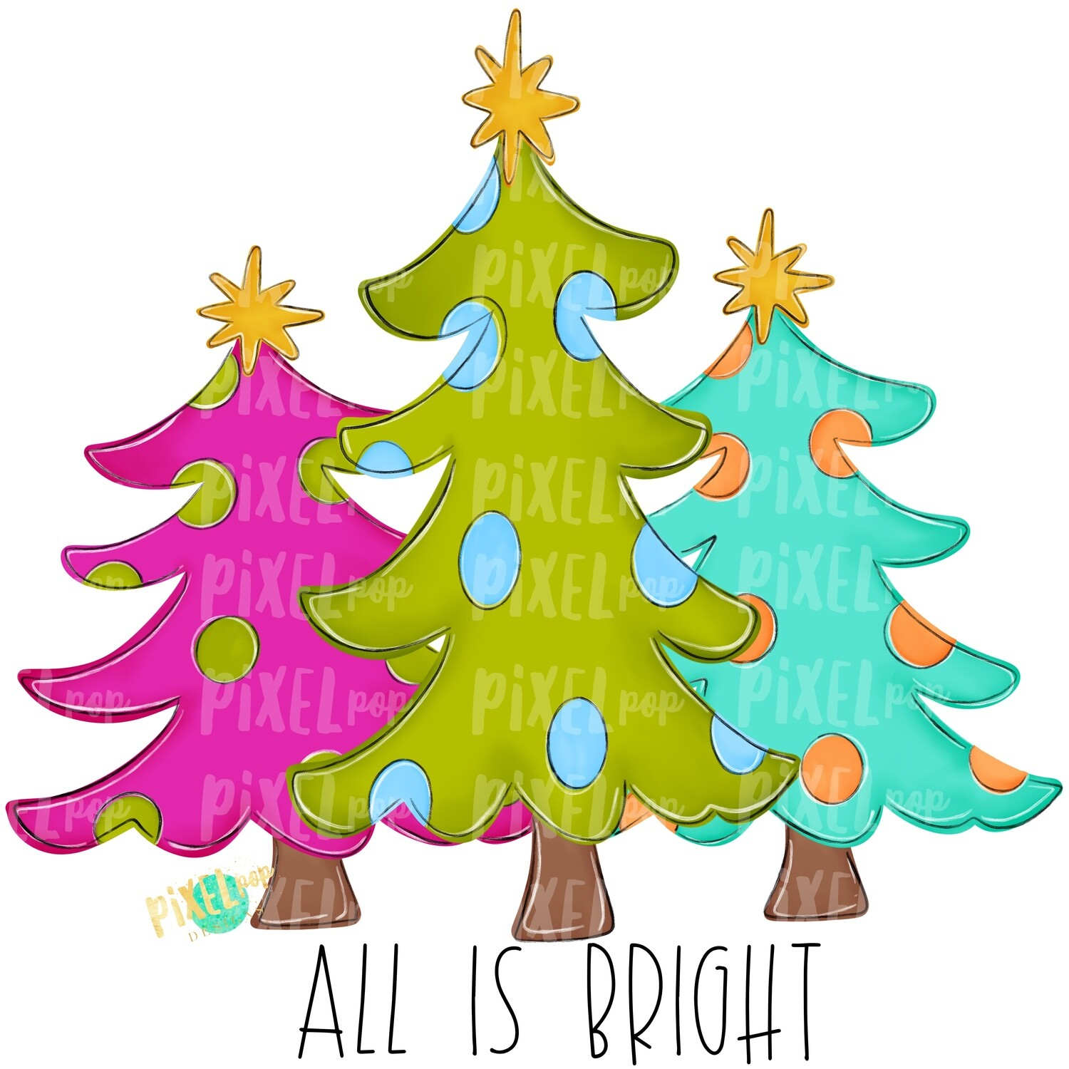 Christmas Trees All is Bright PNG | Christmas Sublimation | Hand Painted Digital Design | Digital Download | Printable Artwork | Art