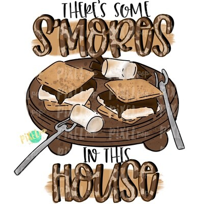 There's Some S'mores in this House PNG Design | S'mores Design | Fall Design | Campfire Food PNG | Bonfire Food | Fall Printable | Fall Art
