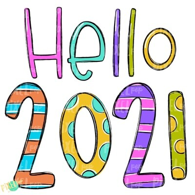 Hello 2021 Bright PNG | Happy New Year Art | New Years | 2021 | New Year Digital | Hand Drawn Design | Sublimation PNG | Digital Download |