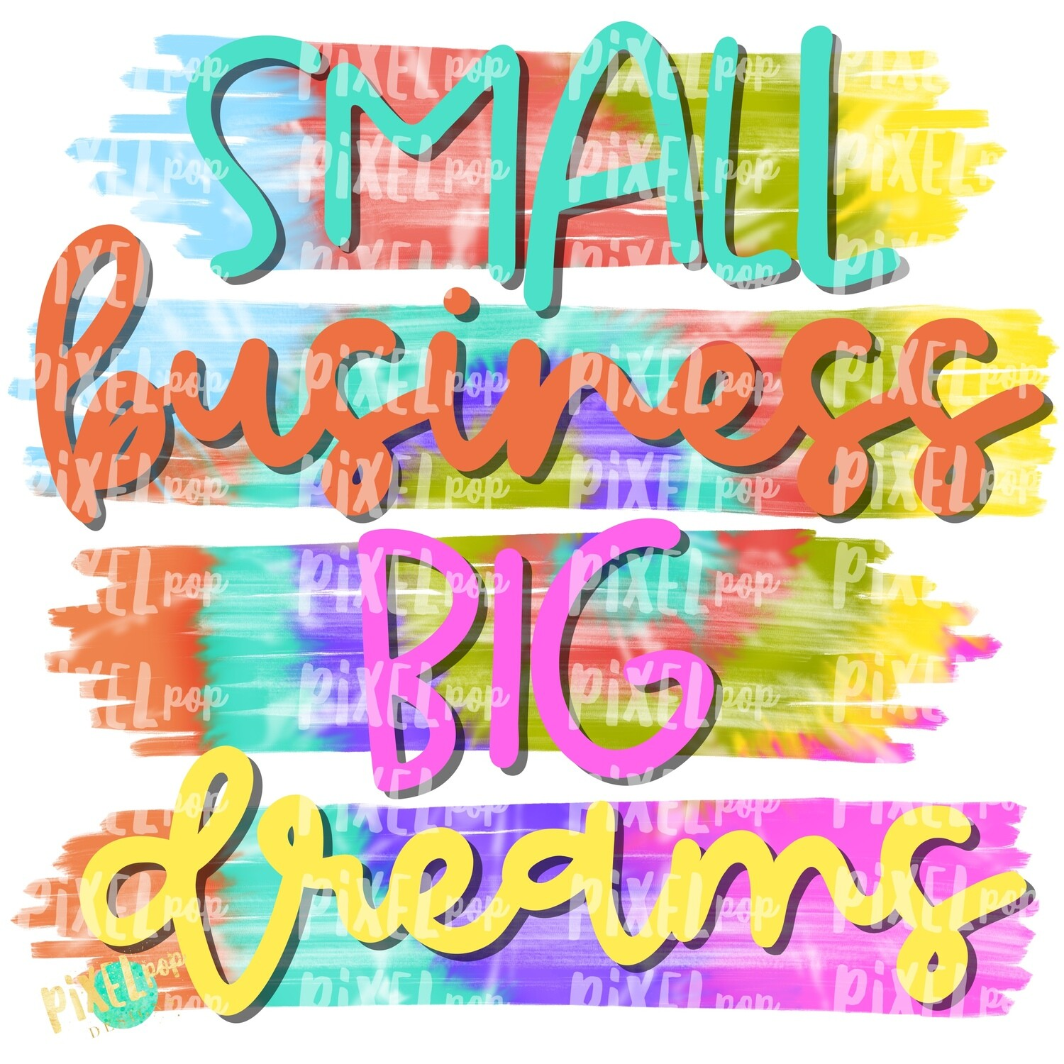 Small Business Big Dreams Tie Dye PNG   Business Clip Art   Small Business Marketing Image   Small Business Sticker Art   Business Art