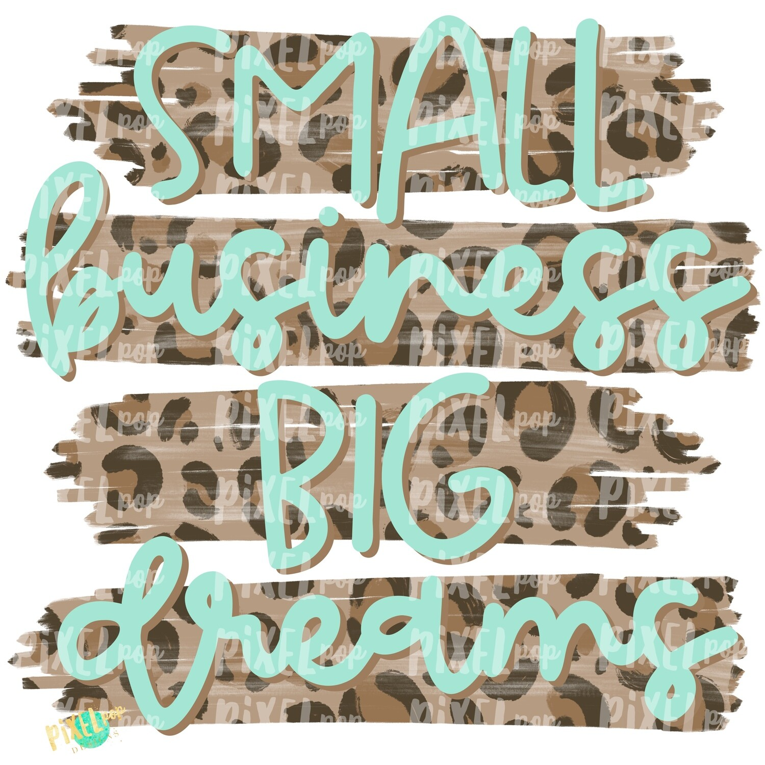 Small Business Big Dreams Leopard PNG | Business Clip Art | Small Business Marketing Image | Small Business Sticker Art | Business Art