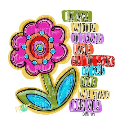 Word of Our God Will Stand Forver PNG | Flower | Painted Flower | Spring Flower Sublimation | Hand Painted Digital Art | Digital Design