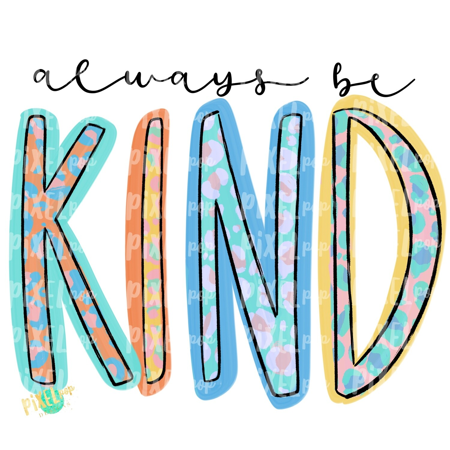 Always Be Kind Leopard PNG | Be Kind | Spread Kindness | Positivity Design | Sicker Art | Tumbler Art | Waterslide Art | Inspirational Art