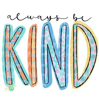 Always Be Kind Leopard PNG | Be Kind | Spread Kindness | Positivity Design | Sicker Art | Tumbler Art | Waterslide Art | Inspirational Art