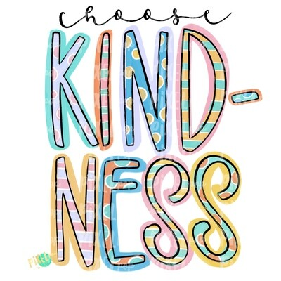 Choose Kindness PNG | Be Kind | Spread Kindness | Positivity Design | Sicker Art | Tumbler Art | Waterslide Art | Inspirational Art