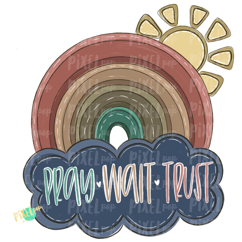 Pray Wait Trust Rainbow PNG | Digital Painting | Sublimation | Miscarriage Infant Pregnancy Loss | Digital Art | Printable Art | Rainbow PNG