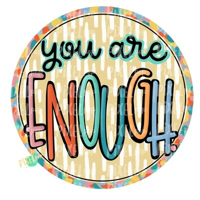 You Are Enough PNG | Sublimation Art | Inspirational Graphics Digital Clip Art | Hand Painted | Sublimation PNG | Printable Art | Clip Art