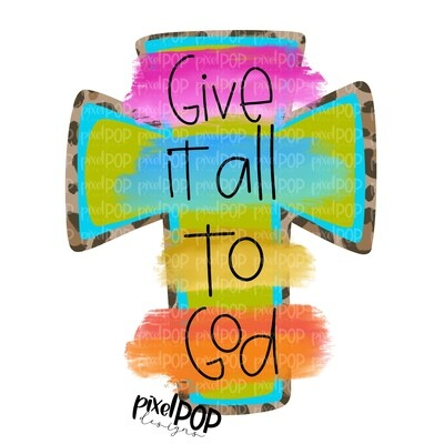Give It All to God Leopard Cross PNG | Cross | Leopard Cross | Religious Sublimation | Pray | Hand Painted Digital Art | Digital Design