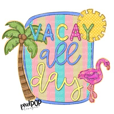 Vacay All Day Beach Palm Sun Flamingo Scene PNG | Sublimation | Hand Drawn PNG | Summer PNG | Digital Download | Printable Art | Clip Art